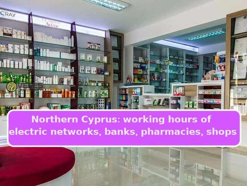 Northern Cyprus: working hours of electric networks, banks, pharmacies, shops